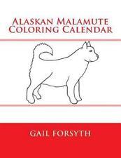 Alaskan Malamute Coloring Calendar by Gail Forsyth (2014, Paperback)
