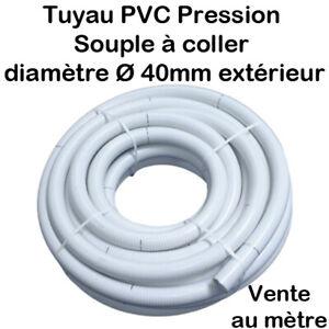 Tuyau PVC Pression Souple à coller Ø 40mm diamètre Bassins et Piscines Vente / M