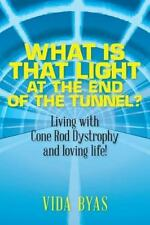 What Is That Light at the End of the Tunnel? : Living with Cone Rod Dystrophy...