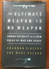 The Ultimate Weapon Is No Weapon - S. D. Beebe and M. Kaldor signed by authors