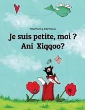 Je Suis Petite, Moi ? Ani Xiqqoo? : Un Livre d'images Pour les Enfants...