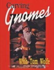 Carving Gnomes with Tom Wolfe by Tom Wolfe (1997, Trade Paperback)