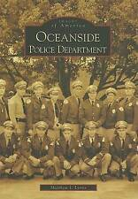 NEW Oceanside Police Department   (CA)  (Images of America) by Matthew J  Lyons