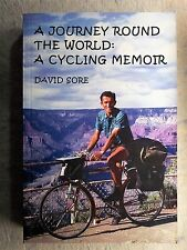 A Journey Round the World: A Cycling Memoir Paperback by David Sore 2009