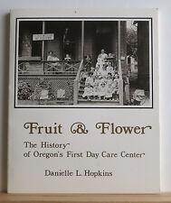 Fruit & Flower: The History of Oregons 1st Day Care Center 1979 Hopkins Portland