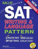 KALLIS' SAT Writing and Language Pattern (Workbook, Study Guide for the New SAT