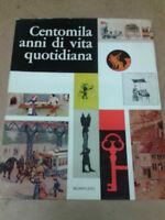 CENTOMILA ANNI DI VITA QUOTIDIANA - 1961 - 1° Ed. Bompiani