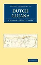 NEW - Dutch Guiana (Cambridge Library Collection - Latin American Studies)