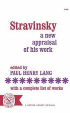 Stravinsky : a new appraisal of his work. With a complete list of works
