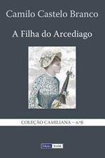 Coleção Camiliana: A Filha Do Arcediago by Camilo Castelo Branco (2013,...