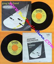 LP 45 7'' GREG KIHN BAND Jeopardy Fascination 1983 italy BESERKLEY no cd mc dvd*
