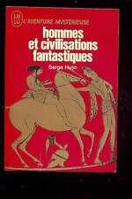 Serge HUTIN Hommes et civilisations fantastiques Aventure Mystérieuse A238 1971