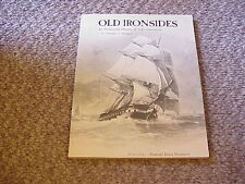 Old Ironsides An Illustrated History of USS Constitution by Thomas P. Horgan