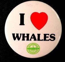 I Love Whales - 1980'S Gereenpeace Button - Original Pinback Scarce