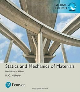 Statics and Mechanics of Materials in SI Units 5E by Russell C. Hibbeler