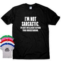Funny mens womens t shirts slogan tee novelty ladies humour I'M NOT SARCASTIC