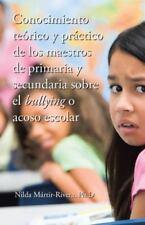 Conocimiento Teórico y Práctico de Los Maestros de Primaria y Secundaria...
