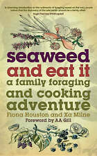 Seaweed and Eat It: A Family Foraging and Cooking Adventure by Xa Milne,...