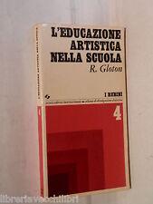 L EDUCAZIONE ARTISTICA NELLA SCUOLA Robert Gloton SEI I Rubini 4 Arte Pedagogia