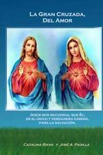 La Gran Cruzada: La Gran Cruzada, Del Amor : Jesus; Nos Recuerda, Que el; Es...