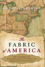 The Fabric of America: How Our Borders and Boundaries Shaped the Country and For