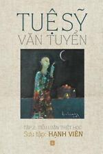 Tue Sy Van Tuyen : Tap 2: Tieu Luan Triet Hoc by Sy Tue (2015, Paperback)