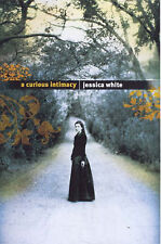 A Curious Intimacy by Jessica White (Paperback, 2007)