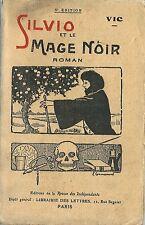 RARISSIME EO 1922 ÉSOTÉRISME + FANTASTIQUE + VIC : SILVIO ET LA MAGE NOIR
