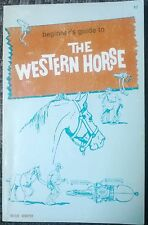 Beginner's Guide To The Western Horse Handbook Buying Riding Training 1974 Rare