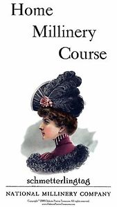 Millinery Book Make Edwardian Era Hats Hat Making 1909 Gibson Girl Home Course