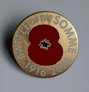 1916 - 2016 BATTLE OF THE SOMME METAL BADGE / PIN WORLD WAR 1