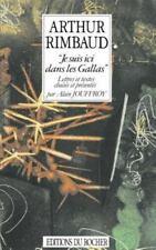 Je Suis Ici dans les Gallas : Lettres et Textes Choisis et Presentes by...