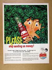 1960 Dr Pepper 'Stop Sending Us Money' bottle color art vintage print Ad