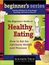 The Beginner's Guide to Healthy Eating: Dr. Andrew Weil on Eating for Optimum He