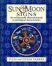 SUN & MOON SIGNS Indispensible Illustrated ASTROLOGY GUIDE  Julia & Derek Parker