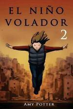 El ni�o Volador 2 (libro Ilustrado) by Amy Potter (2013, Paperback)