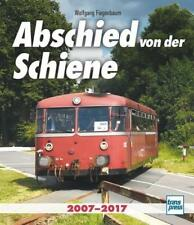 Abschied von der Schiene von Wolfgang Fiegenbaum (2017, Gebundene Ausgabe)