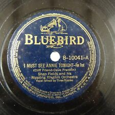 78rpm I MUST SEE ANNY TONIGHT / IT SERVES YOU RIGHT S. Fields, BLUEBIRD 10041
