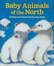 Baby Animals of the North by Katy Main c1992, VGC Hardcover
