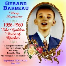 Gerard Barbeau  Famous  Boy Soprano from Quebec . 17 Great Songs - Great Voice!