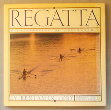 REGATTA by Benjamin Ivry CELEBRATION OF OARSMANSHIP Rowing crew BOATHOUSE