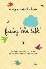 """Facing """"The Talk"""": Conversations with My Four Daughters About Sex, Chapin, Wendy"""