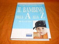 FERRARI – CARONI IL BAMBINO DALLA A ALLA Z DA 0 AI 12 ANNI 2004