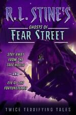 R. L. Stine's Ghosts of Fear Street: Stay Away from the Tree House and Eye of...