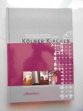 Kölner Kirchen : die Kirchen der katholischen und evangelischen Gemeinden in Köl