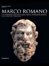 Marco Romano e il contesto artistico senese fra la fine del 200 e gli inizi 300