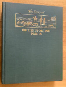 The Story of British Sporting Prints.  By Frank Siltzer. 1979