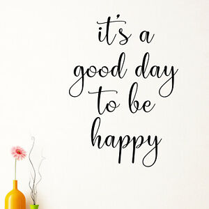It's A Good Day To Be Happy Inpirational Quote Wall Sticker Decal Transfer Vinyl