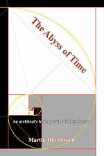 NEW The Abyss of Time: An Architect's History of the Golden Section