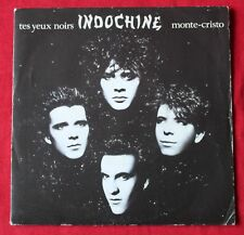 Indochine, tes yeux noirs / monte cristo, SP - 45 tours